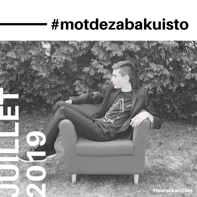 #motdezacharybarde-Juillet 2019