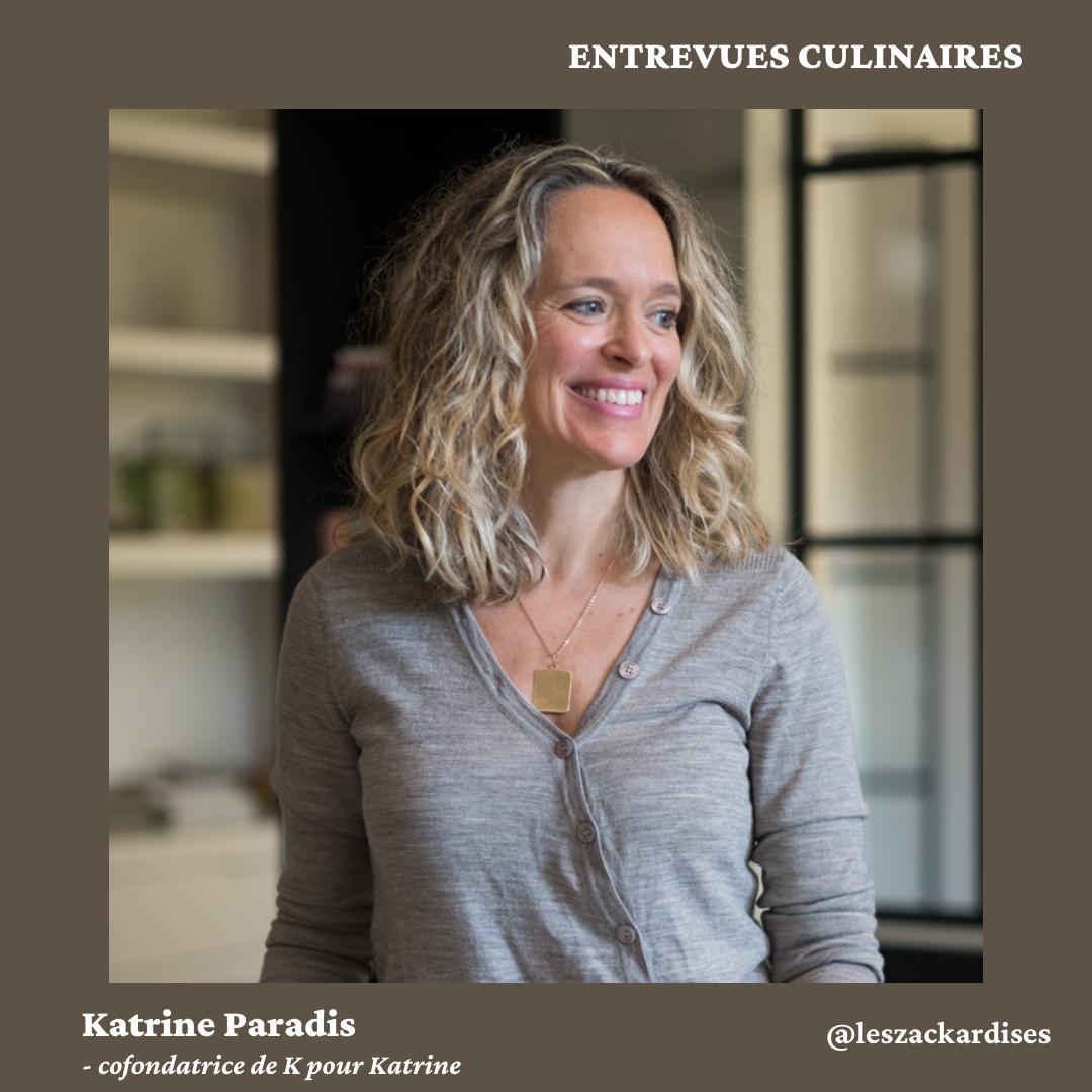 Entrevues culinaires: Katrine Paradis