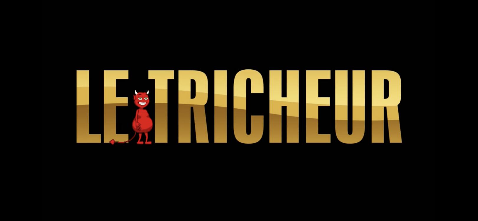 Le Tricheur