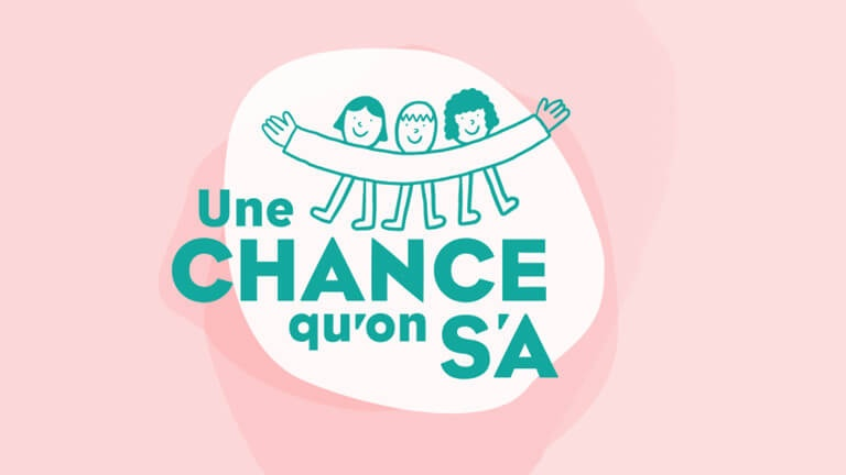 Une chance qu'on s'a