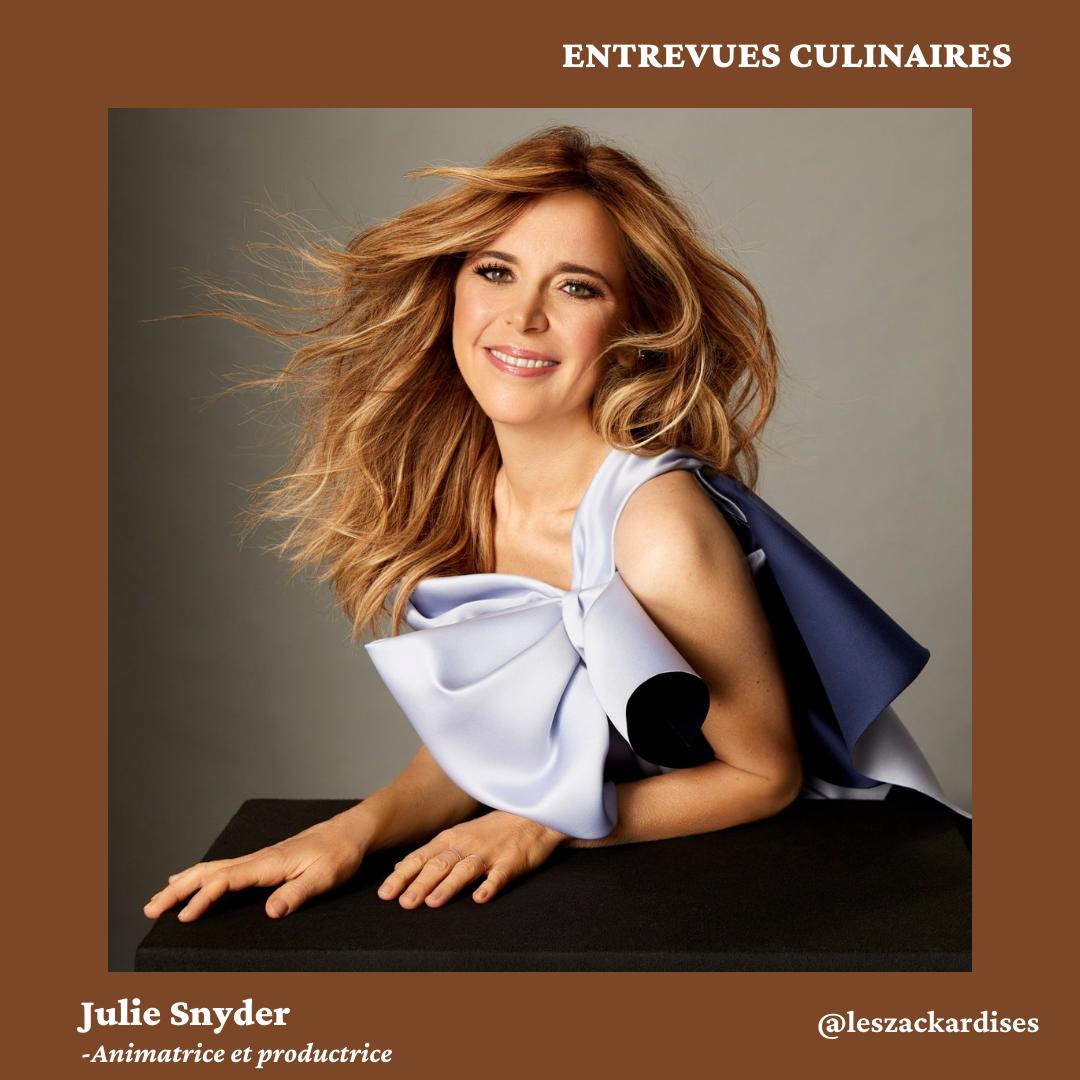 Entrevues culinaires: Julie Snyder
