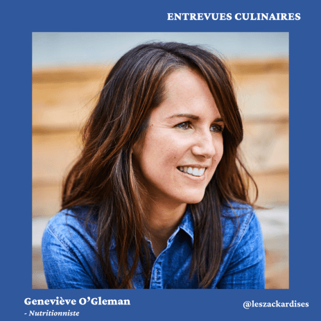Entrevues culinaires: Geneviève O'Gleman