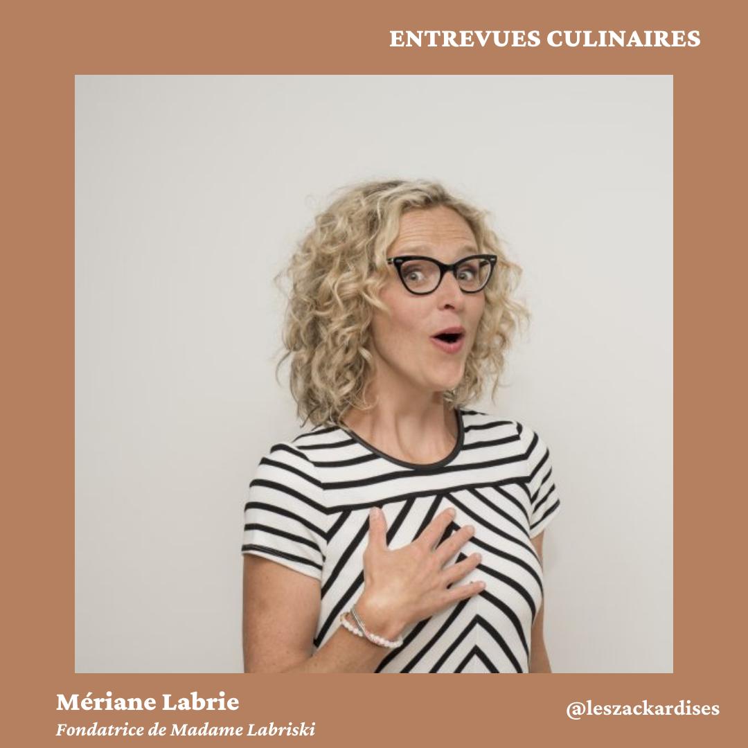 Entrevues culinaires: Madame Labriski